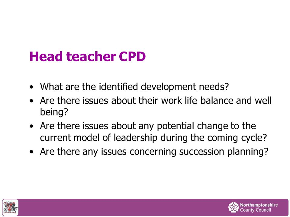 Head teacher CPD What are the identified development needs