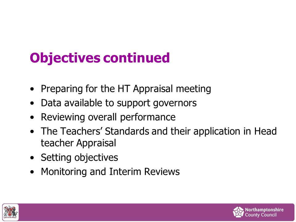 Objectives continued Preparing for the HT Appraisal meeting