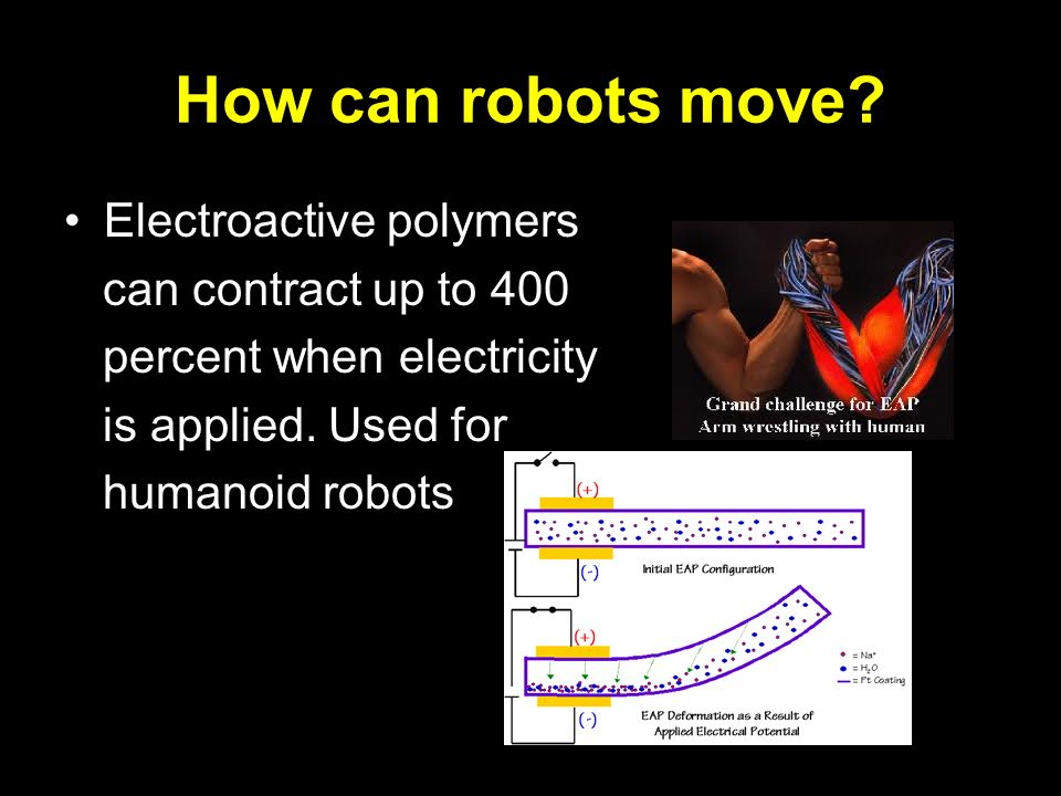 How can robots move Electroactive polymers can contract up to 400