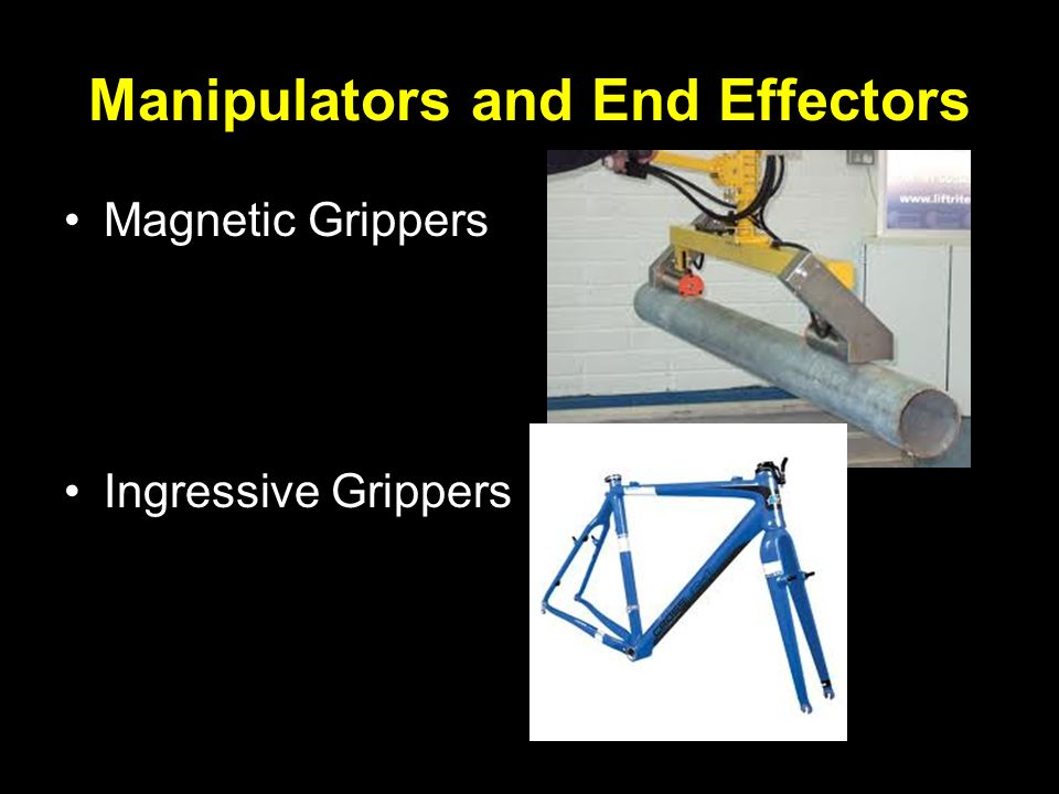 Manipulators and End Effectors