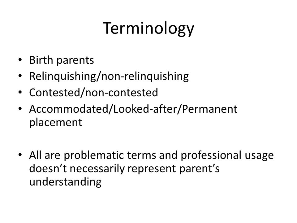Terminology Birth parents Relinquishing/non-relinquishing