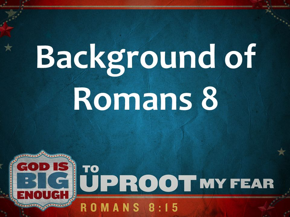 Background of Romans 8