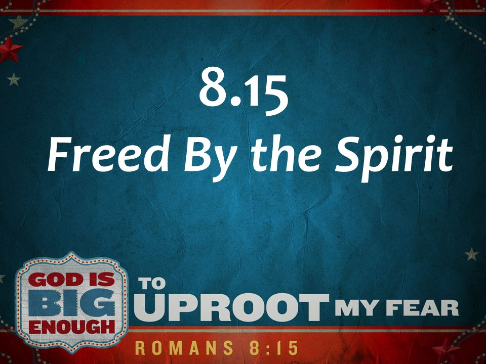 8.15 Freed By the Spirit