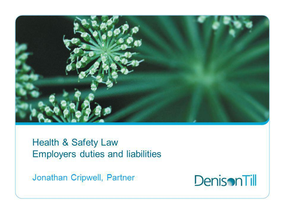 Health & Safety Law Employers duties and liabilities