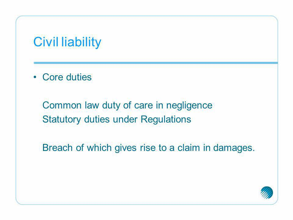 Civil liability Core duties Common law duty of care in negligence