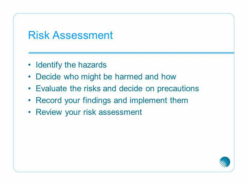 Risk Assessment Identify the hazards