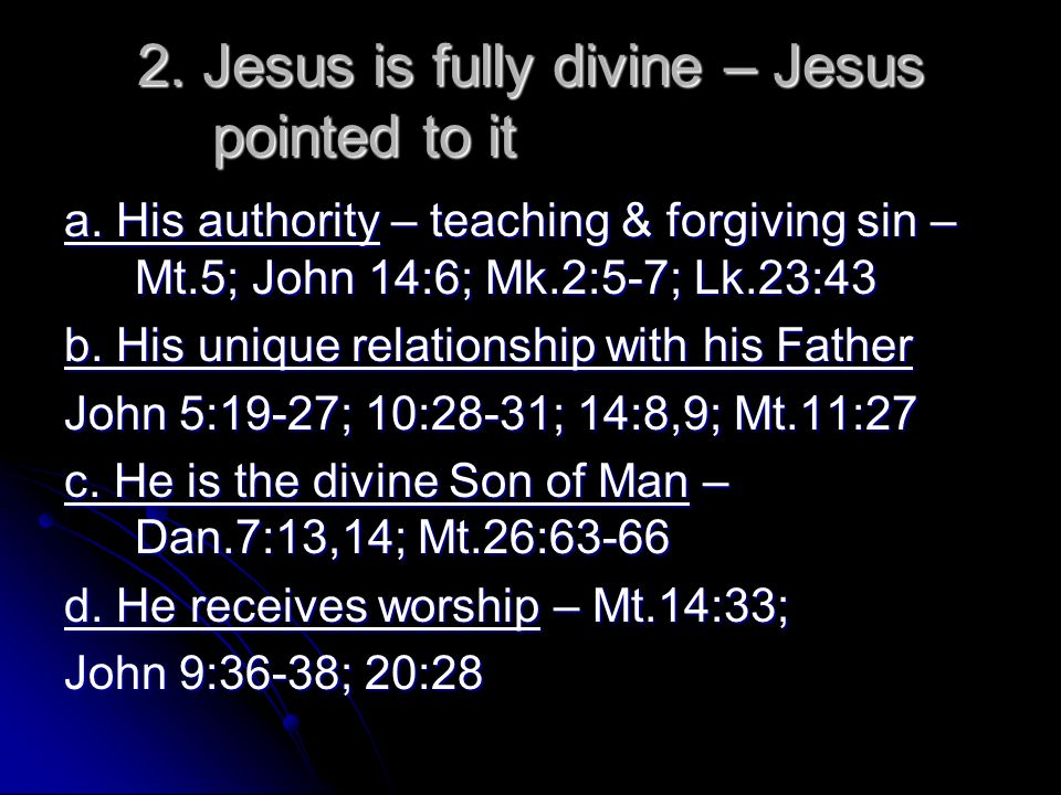 2. Jesus is fully divine – Jesus pointed to it