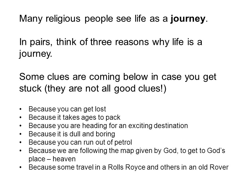 Many religious people see life as a journey.