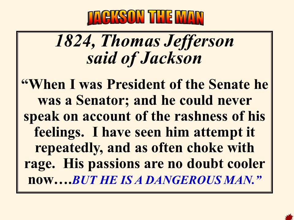 1824, Thomas Jefferson said of Jackson