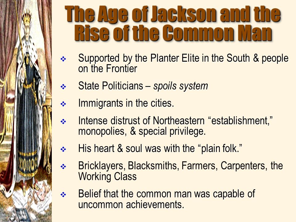 The Age of Jackson and the Rise of the Common Man