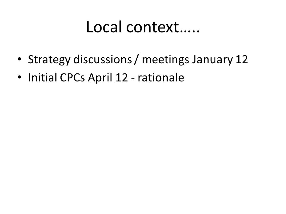 Local context….. Strategy discussions / meetings January 12