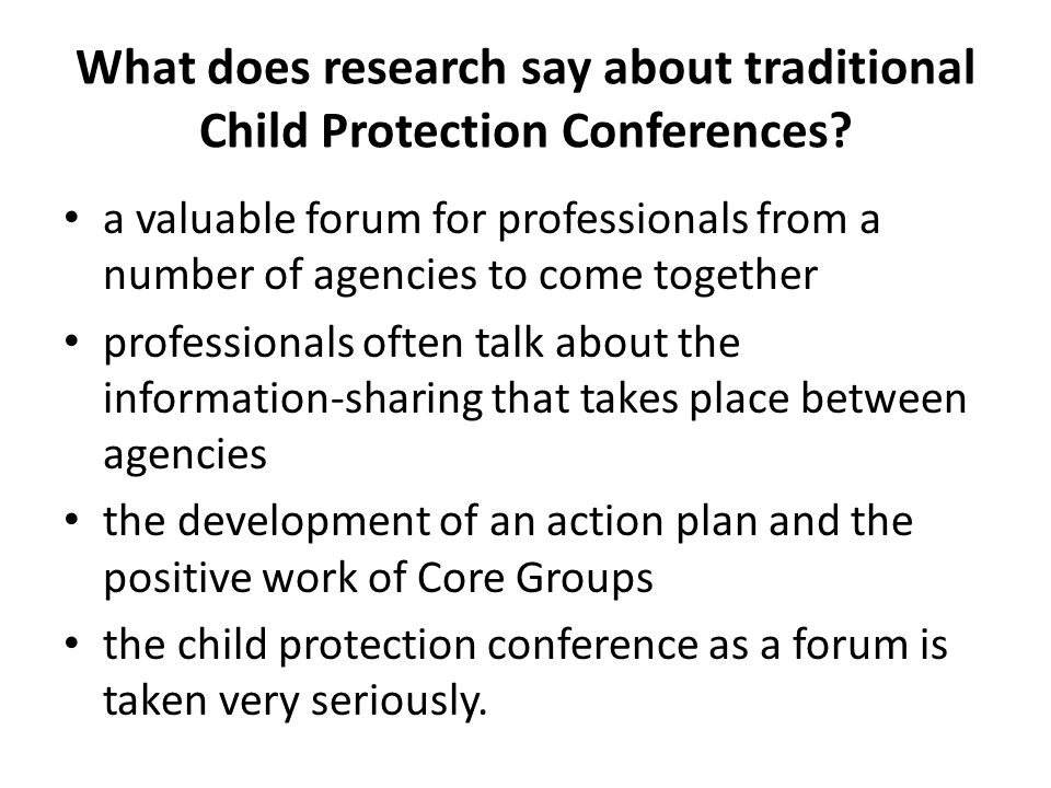 What does research say about traditional Child Protection Conferences
