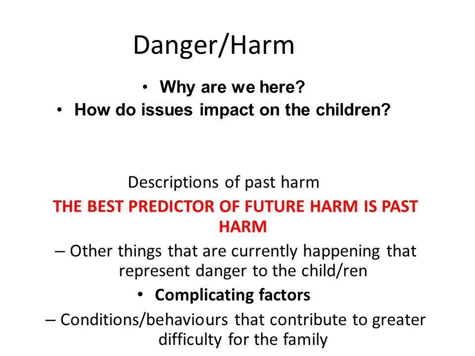 Danger/Harm Descriptions of past harm