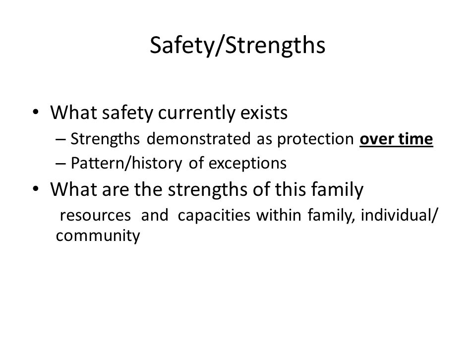 Safety/Strengths What safety currently exists