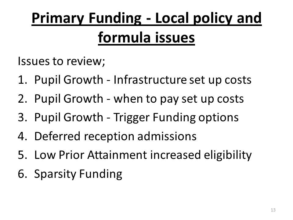 Primary Funding - Local policy and formula issues