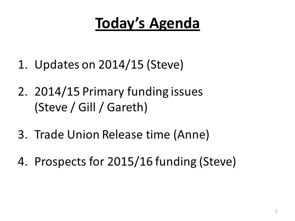 Today's Agenda Updates on 2014/15 (Steve)