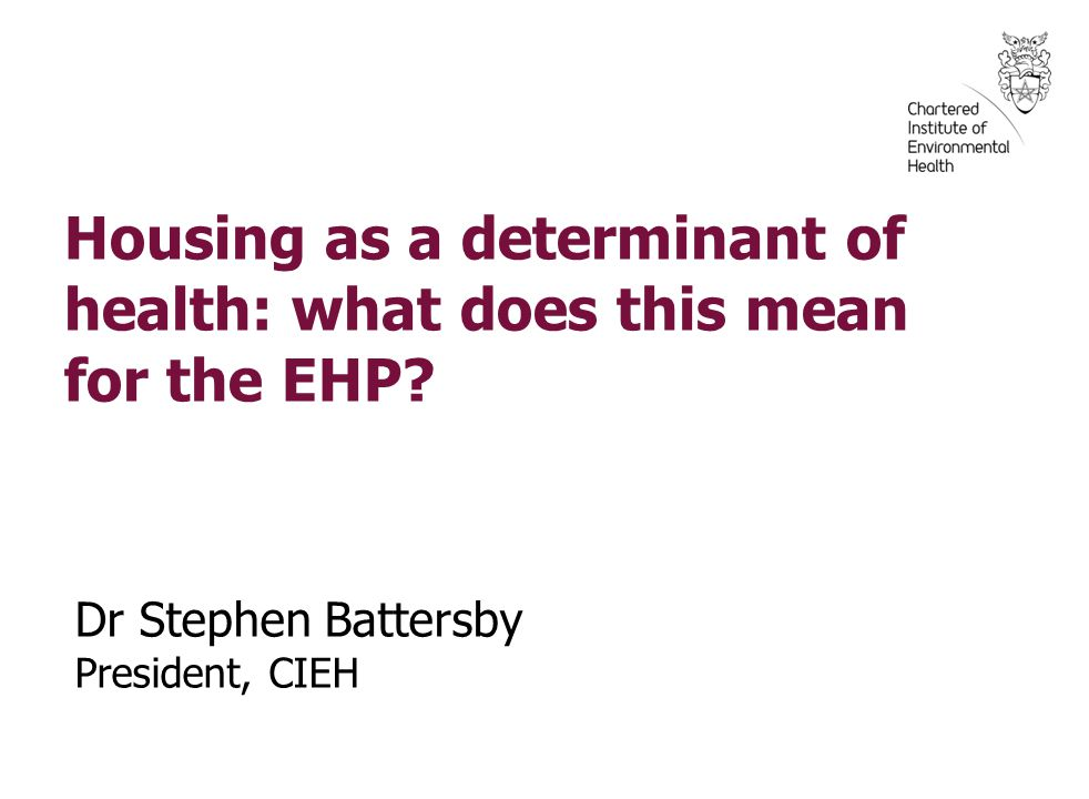 Housing as a determinant of health: what does this mean for the EHP