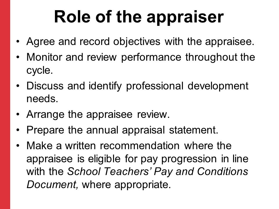 Role of the appraiser Agree and record objectives with the appraisee.