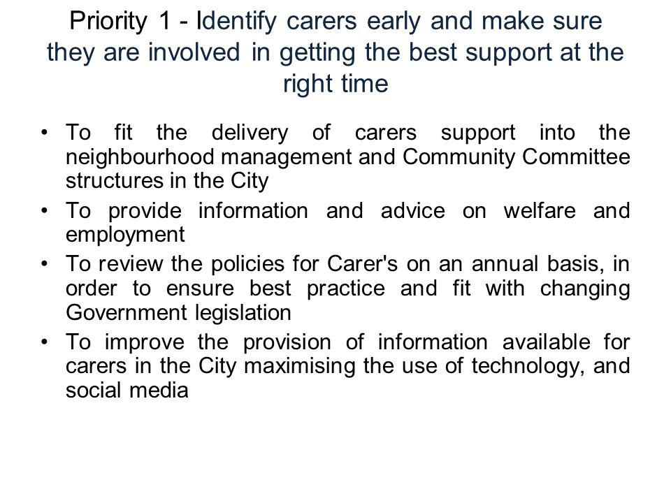 Priority 1 - Identify carers early and make sure they are involved in getting the best support at the right time