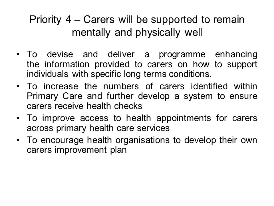 Priority 4 – Carers will be supported to remain mentally and physically well