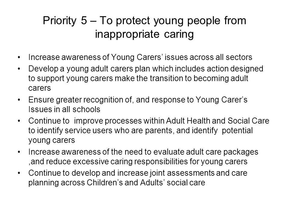 Priority 5 – To protect young people from inappropriate caring
