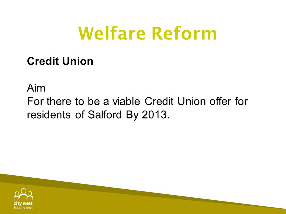 Welfare Reform Credit Union Aim