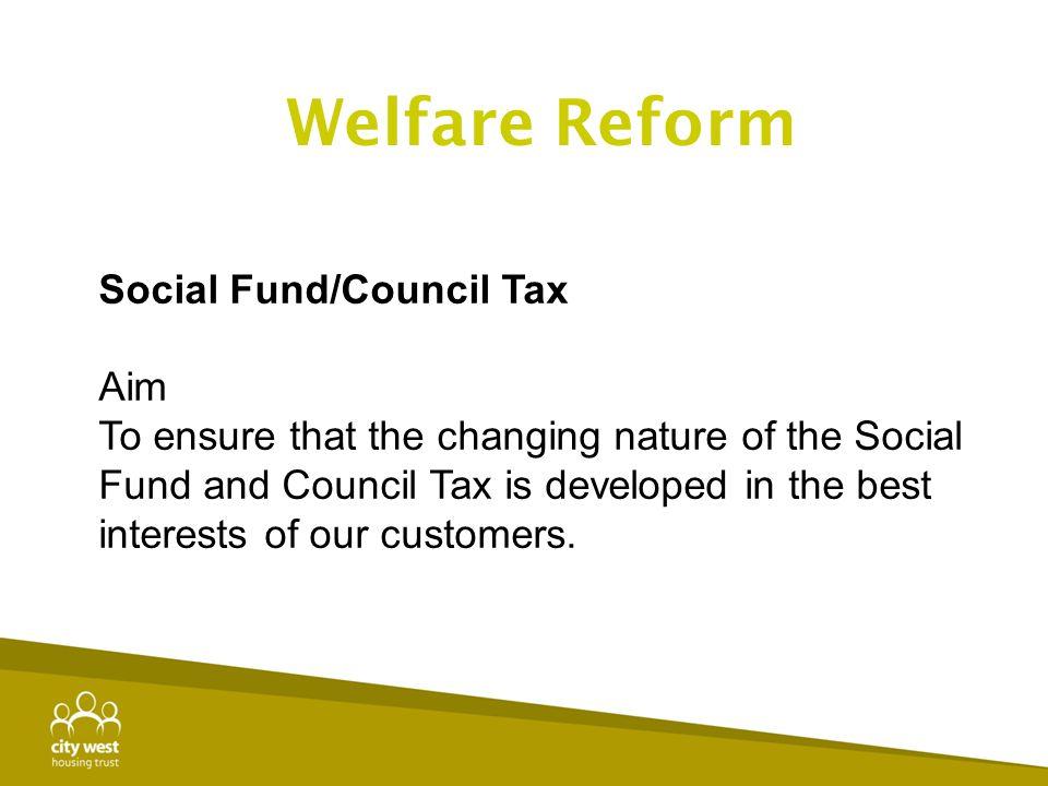 Welfare Reform Social Fund/Council Tax Aim