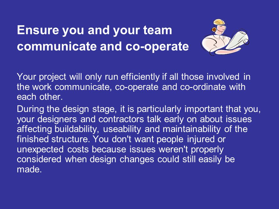 Ensure you and your team communicate and co-operate