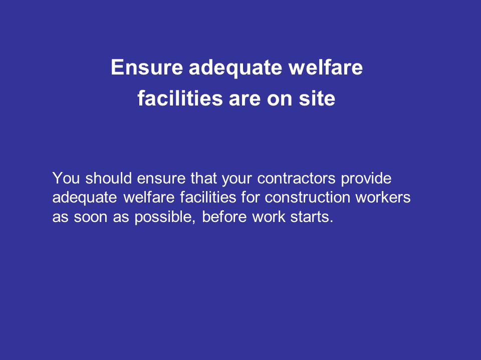 Ensure adequate welfare