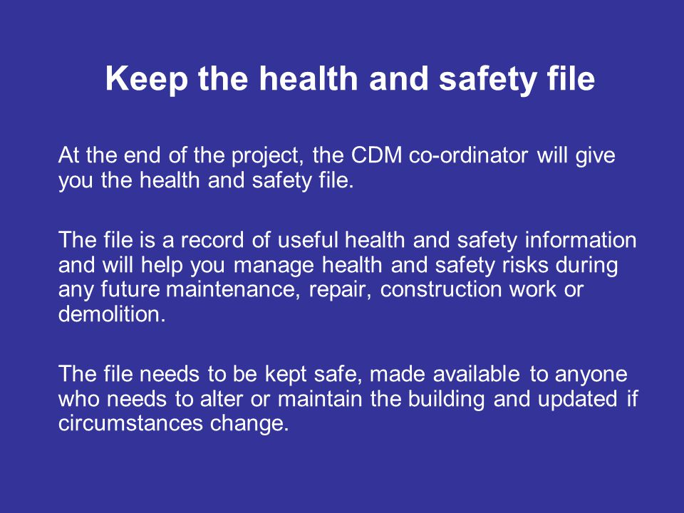 Keep the health and safety file