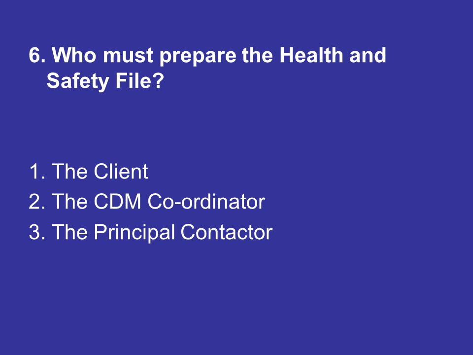 6. Who must prepare the Health and Safety File