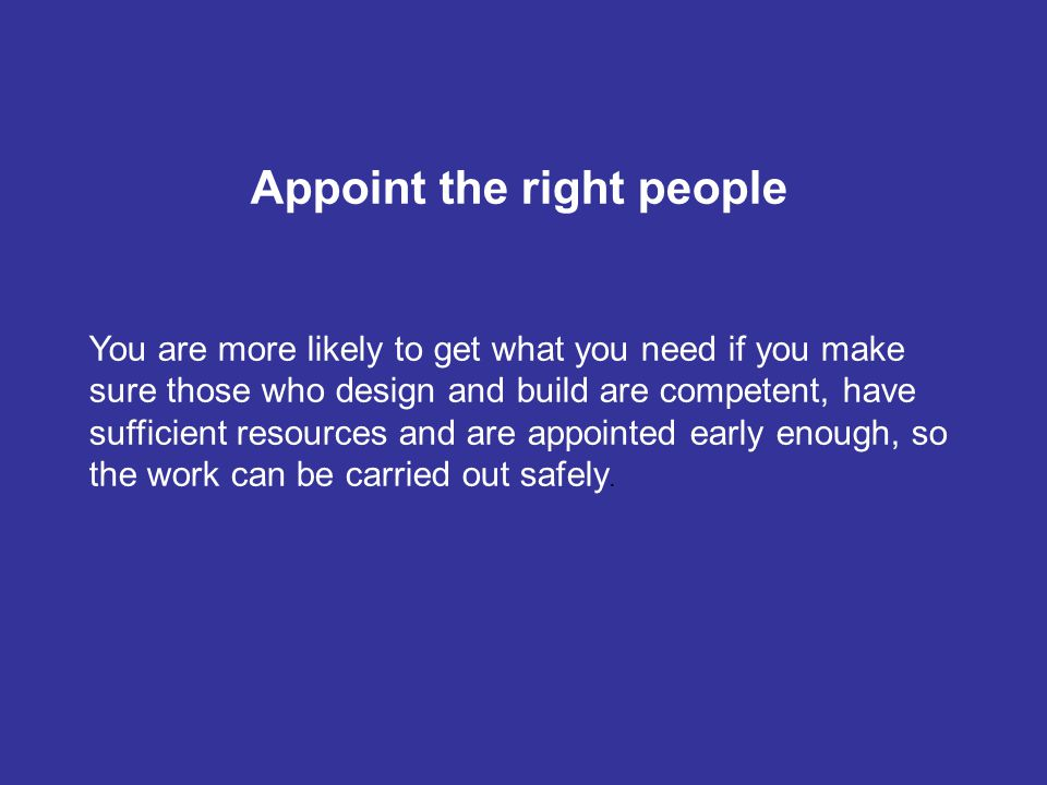 Appoint the right people