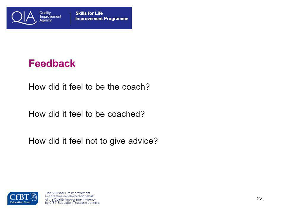 Feedback How did it feel to be the coach