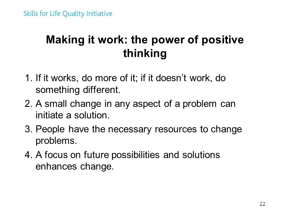 Making it work: the power of positive thinking