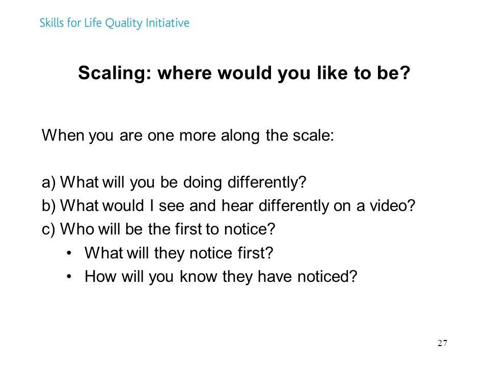 Scaling: where would you like to be