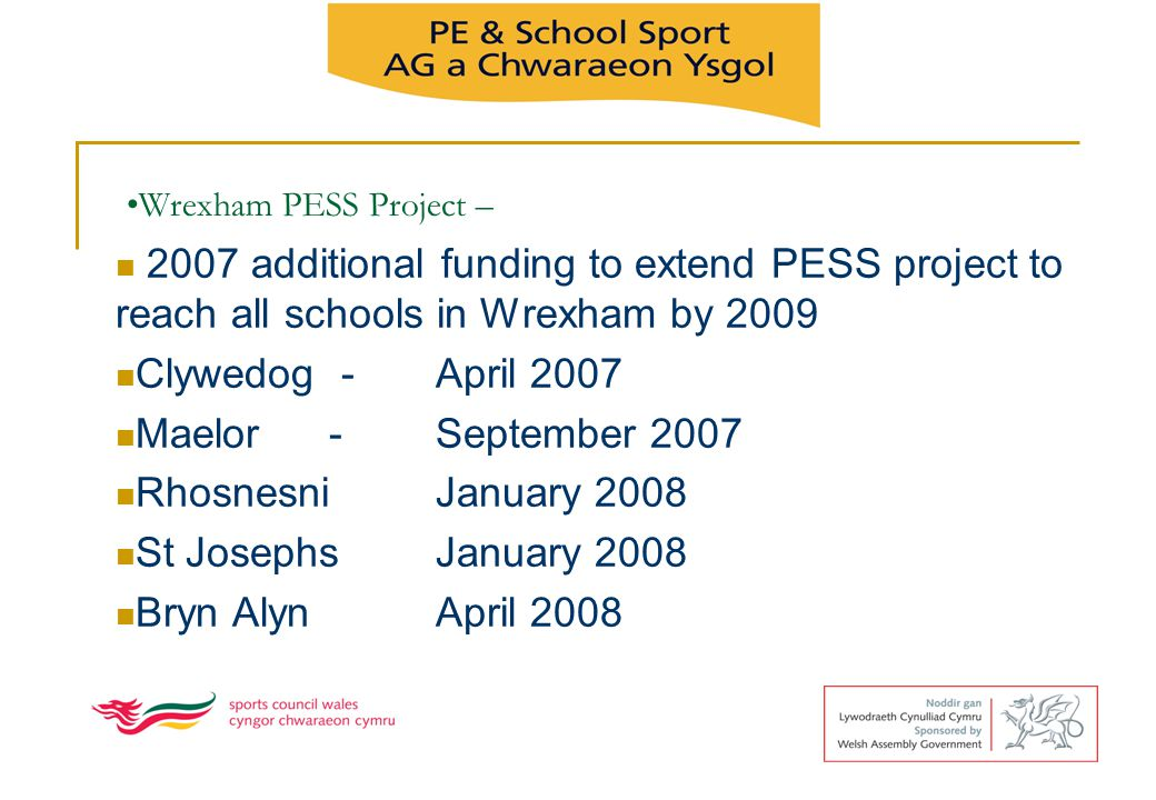 Wrexham PESS Project – 2007 additional funding to extend PESS project to reach all schools in Wrexham by 2009.