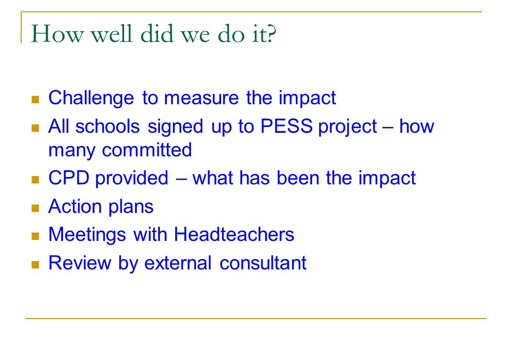 How well did we do it Challenge to measure the impact