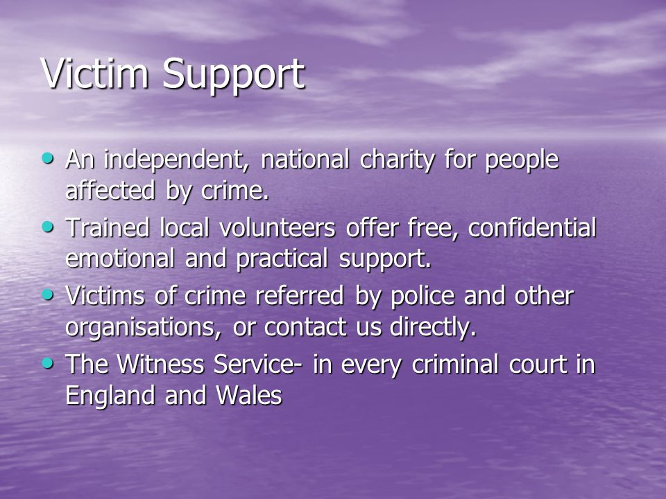 Victim Support An independent, national charity for people affected by crime.
