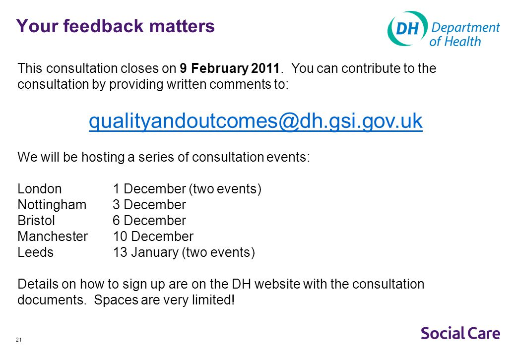 qualityandoutcomes@dh.gsi.gov.uk Your feedback matters