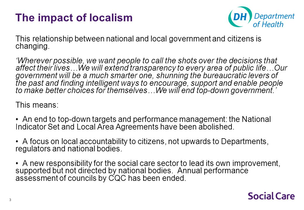 The impact of localism This relationship between national and local government and citizens is changing.