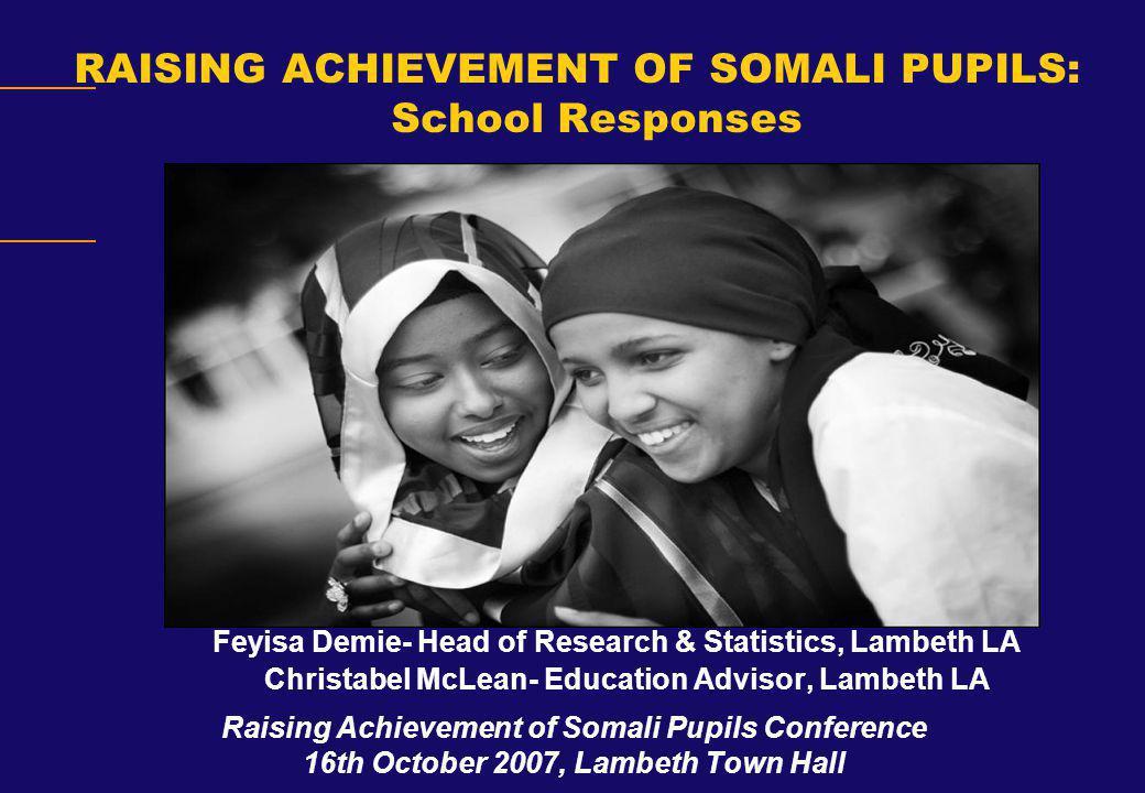 RAISING ACHIEVEMENT OF SOMALI PUPILS: School Responses