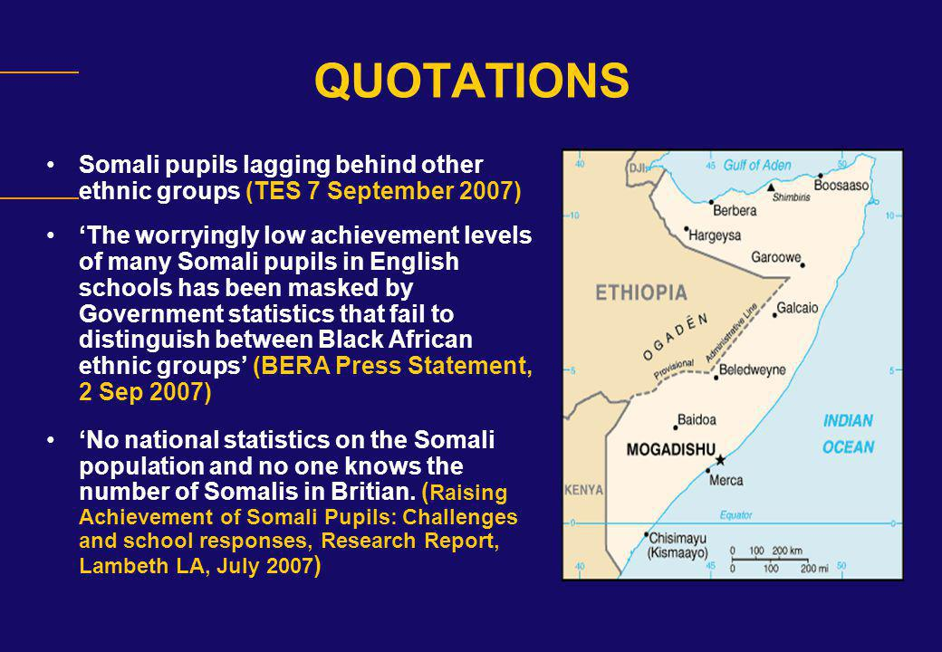 QUOTATIONS Somali pupils lagging behind other ethnic groups (TES 7 September 2007)