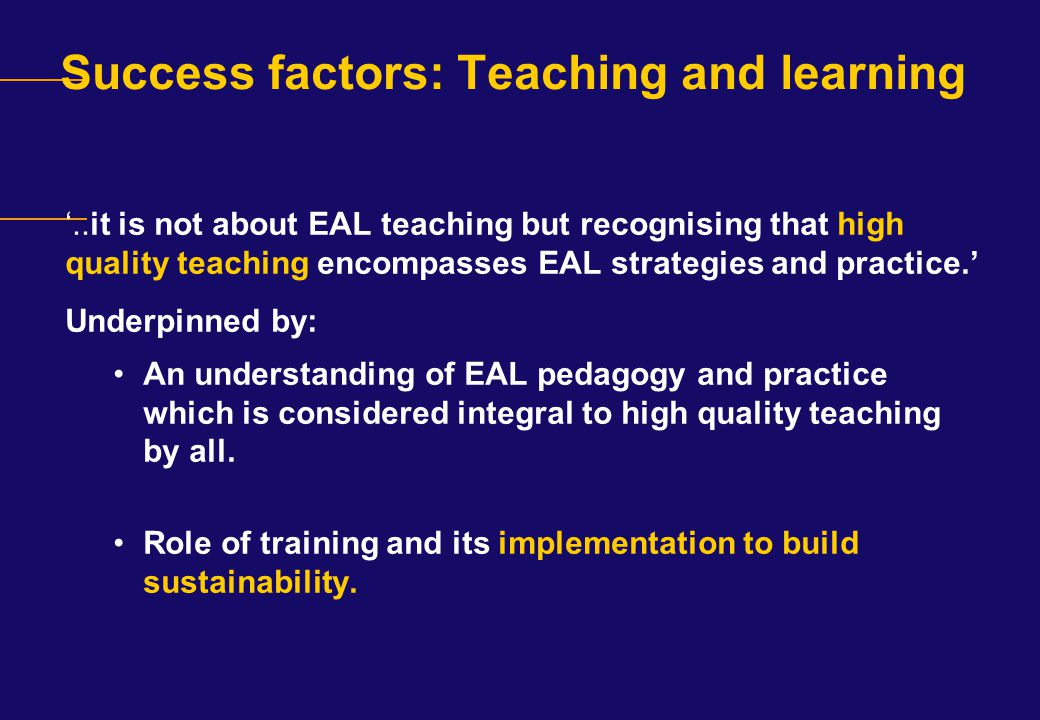 Success factors: Teaching and learning