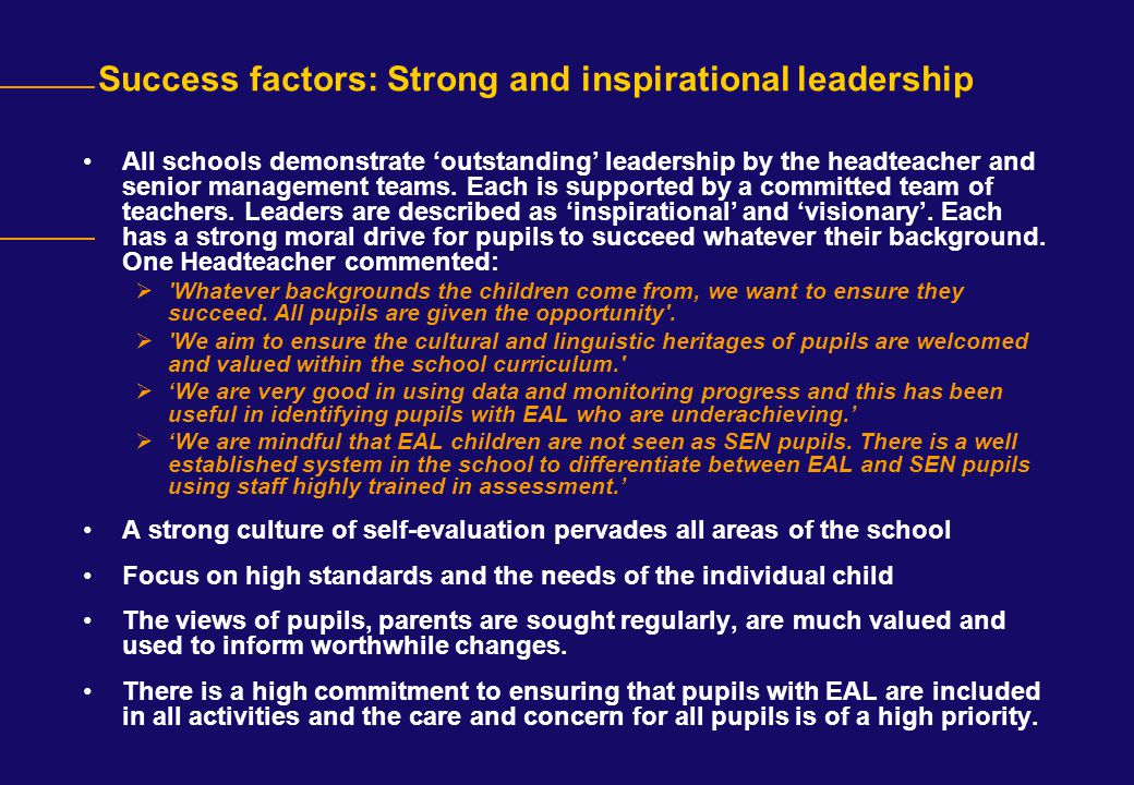 Success factors: Strong and inspirational leadership