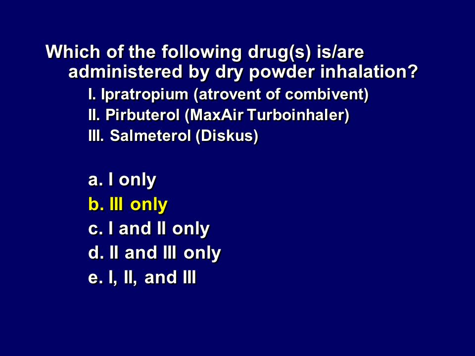 Which of the following drug(s) is/are administered by dry powder inhalation