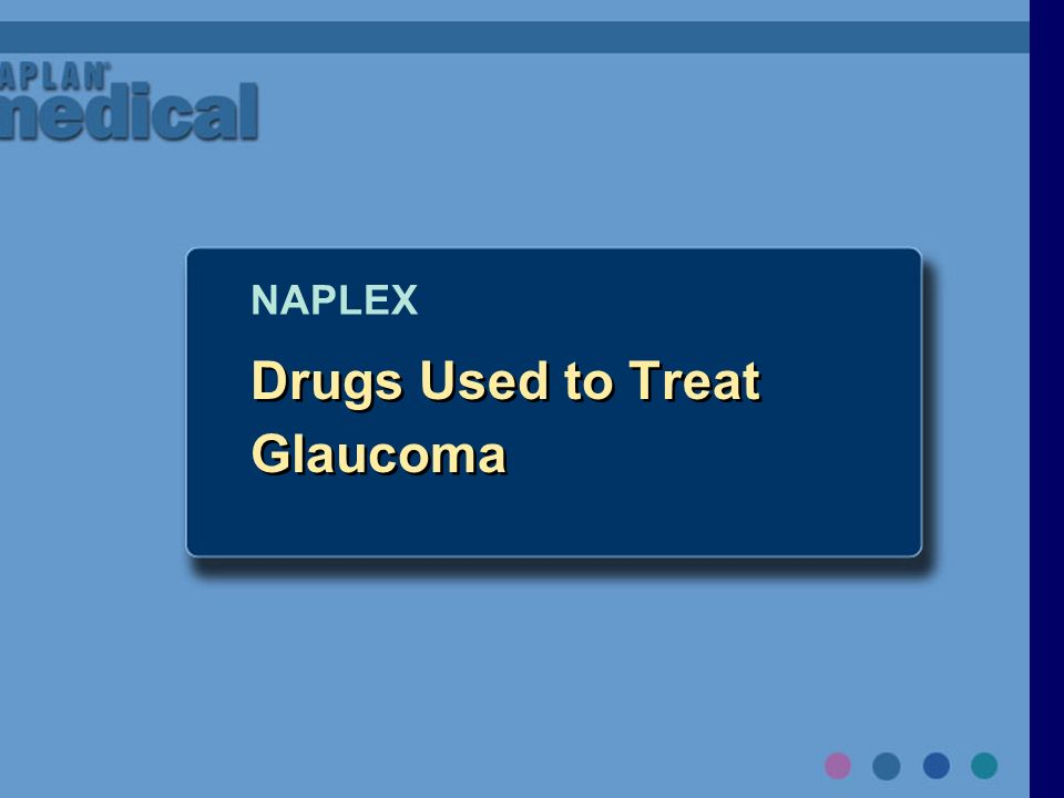 Drugs Used to Treat Glaucoma