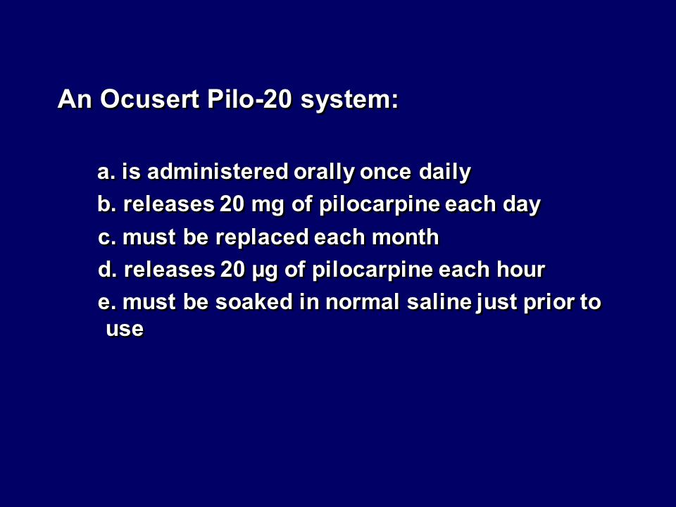 An Ocusert Pilo-20 system: