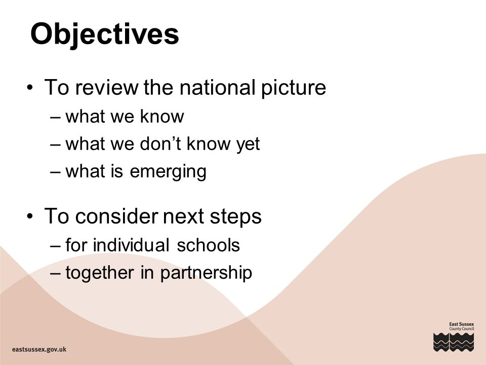 Objectives To review the national picture To consider next steps