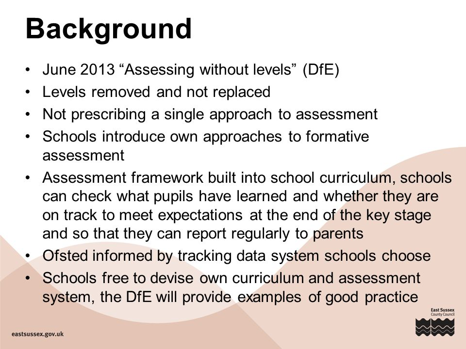 Background June 2013 Assessing without levels (DfE)