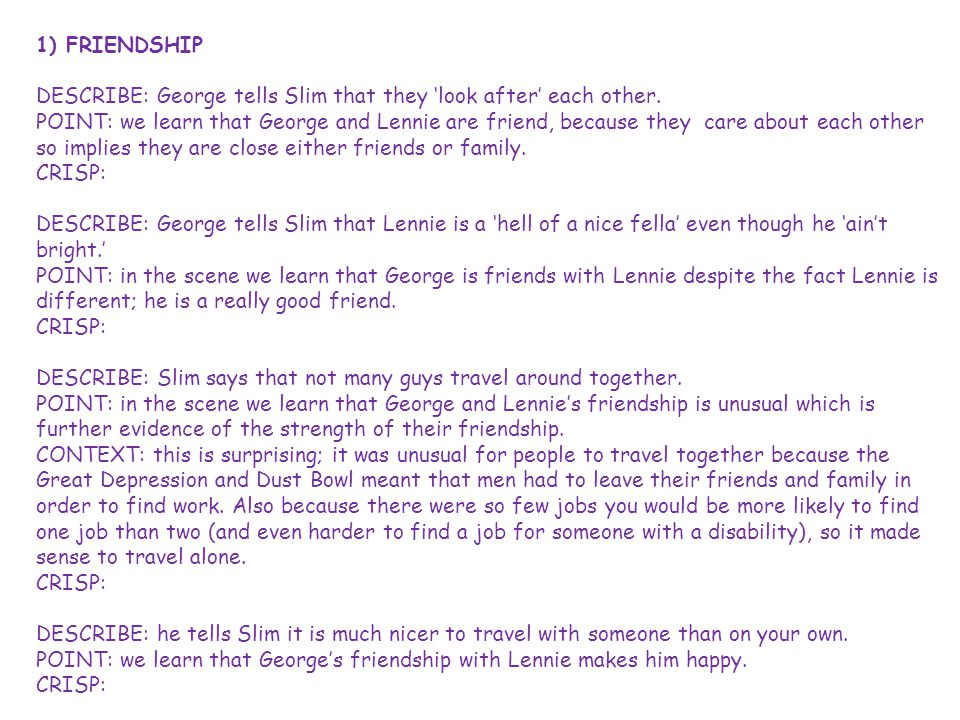 1) FRIENDSHIP DESCRIBE: George tells Slim that they 'look after' each other.